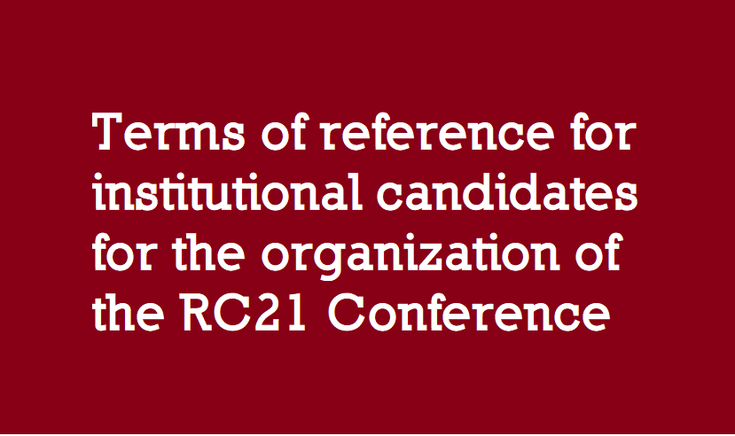 Terms of Reference for the Organization of the RC21 Conference and Summer School