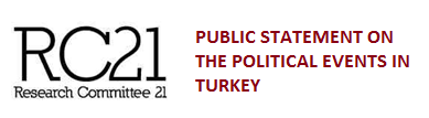 RC21 Board: Public Statement on the political events in Turkey