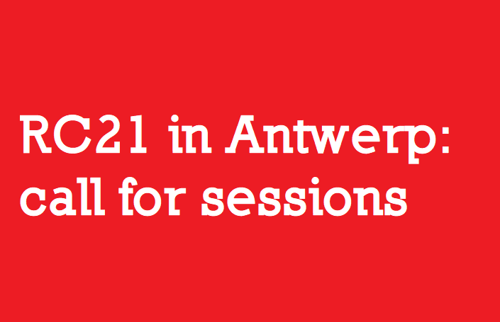 RC21 Antwerp: Call for Sessions